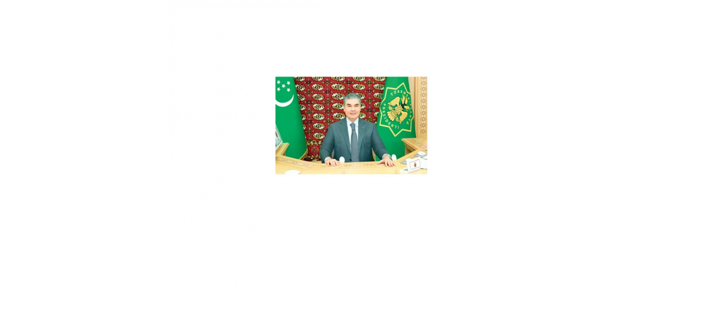 PRESIDENT GURBANGULY BERDIMUHAMEDOV «TURKMENISTAN INITIATES SIGNIFICANT, SUBSTANTIVE AND SPECIFIC RESOLUTIONS IN THE FIELD OF SUSTAINABLE TRANSPORT»